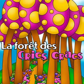 Aventure - La forêt des Crics cracs